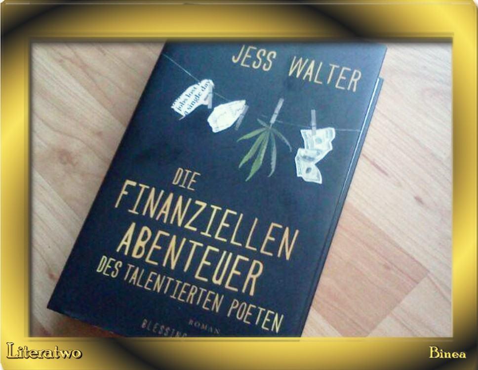 Die finanziellen Abenteuer des talentierten Poeten -  Jess Walter