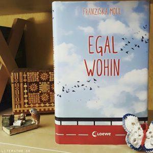 Egal wohin ~ Franziska Moll