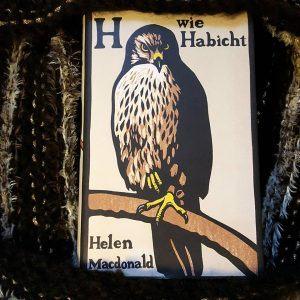 H wie Habicht ~ Helen Macdonald