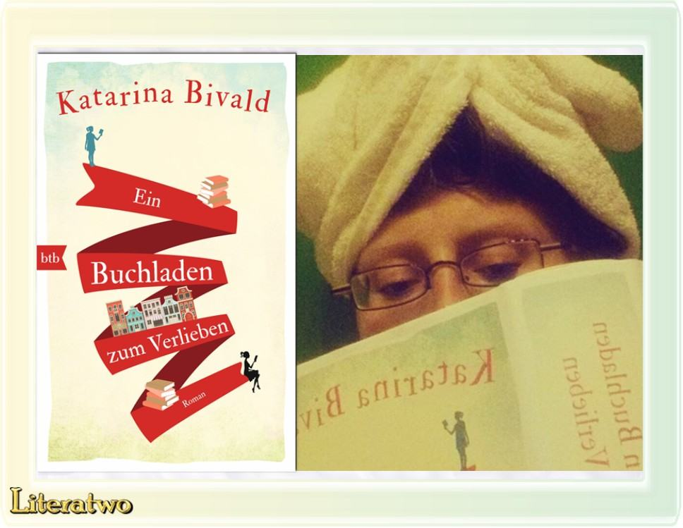 """Literatwo: """"Ein Buchladen zum Verlieben"""" ~ Katarina Bivald"""