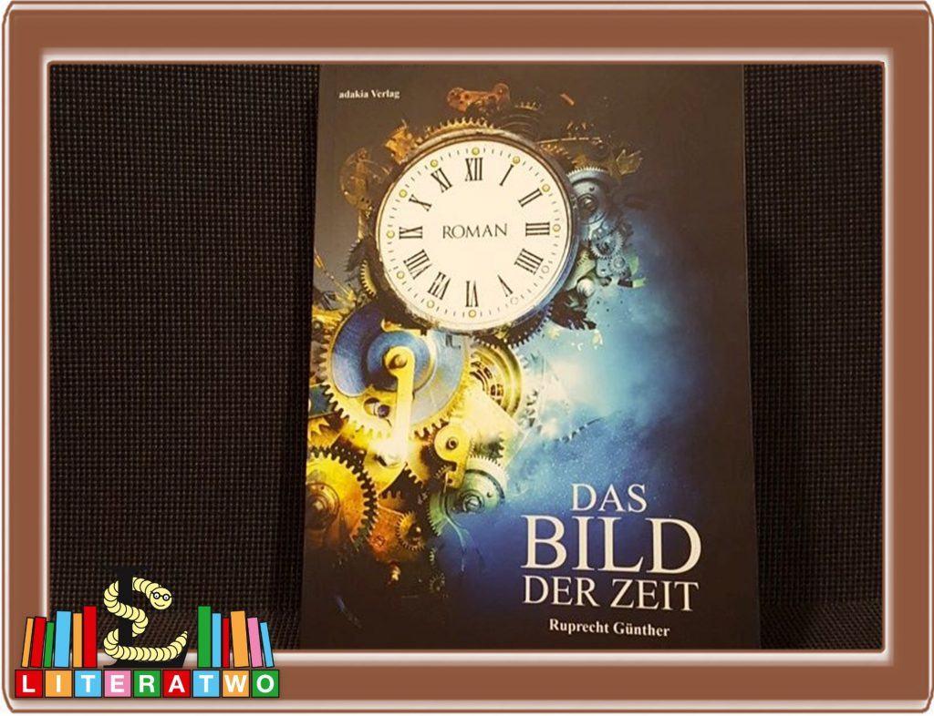 Das Bild der Zeit ~ Ruprecht Günther