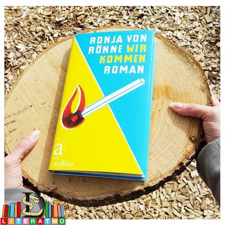 Wir kommen ~ Ronja von Rönne